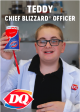 Dairy Queen announced Teddy Moore as Chief Blizzard Officer